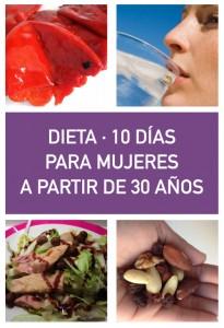 DIETA 10 DIAS: MUJERES A PARTIR DE 30 AÑOS